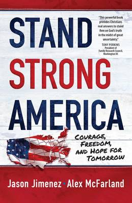 Stand Strong America: Courage, Freedom and Hope for Tomorrow