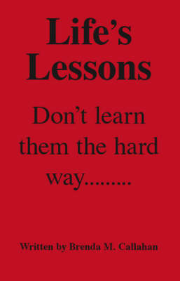 Life's Lessons: Don't Learn Them the Hard Way