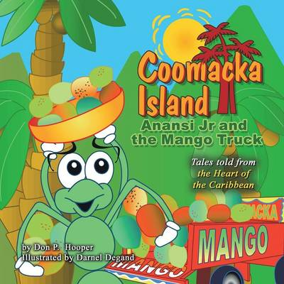 Coomacka Island: Anansi Jr and the Mango Truck