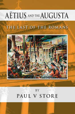 Aetius and the Augusta: The Last of the Romans