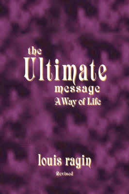 The Ultimate Message: A Way of Life