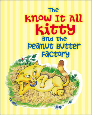 The Know it All Kitty and the Peanut Butter Factory