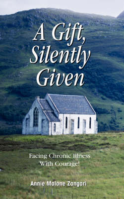 A Gift, Silently Given: Facing Chronic Illness with Courage!