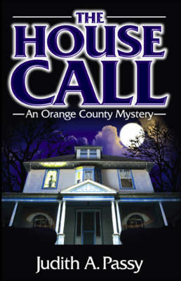 The House Call: An Orange County Mystery