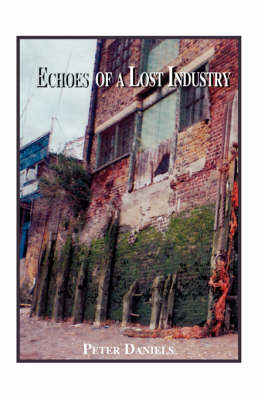 Echoes of a Lost Industry