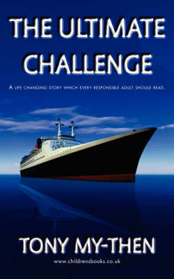 The Ultimate Challenge: A Life Changing Story Which Every Responsible Adult Should Read