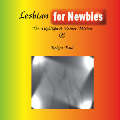 Lesbian for Newbies: The Highlighted Pocket Edition
