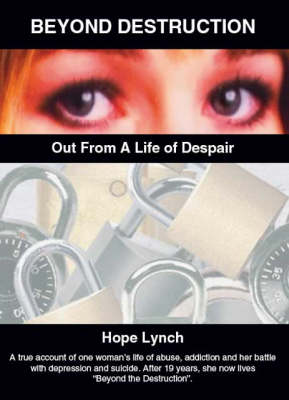 Beyond Destruction: Out from a Life of Despair