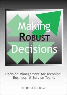 Making Robust Decisions: Decision Management for Technical, Business and Service Teams