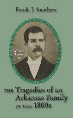 The Tragedies of an Arkansas Family in the 1800's