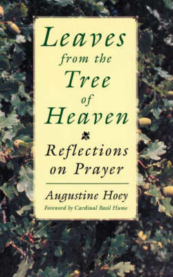 Leaves from the Tree of Heaven: Reflections on Prayer