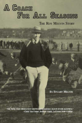 A Coach for All Seasons: The Roy Melvin Story