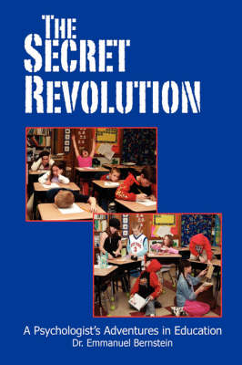 The Secret Revolution: A Psychologist's Adventures in Education