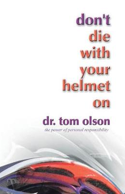Don't Die with Your Helmet on