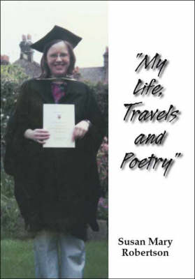 My Life, Travels and Poetry