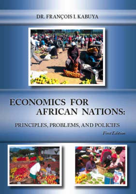 Economics for African Nations: Principles, Problems, and Policies