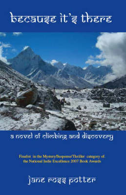 Because it's There: A Novel of Climbing and Discovery