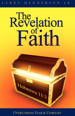 The Revelation of Faith: Overcoming Fear and Unbelief