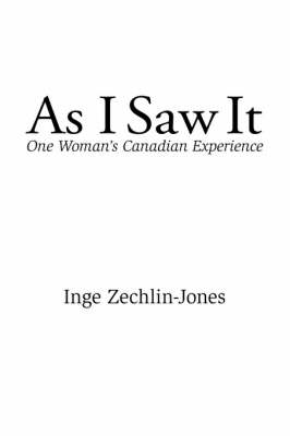 As I Saw it: One Woman's Canadian Experience