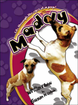 Maddy: Life Through the Eyes of a Pup!