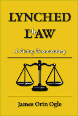Lynched at Law: A Living Documentary