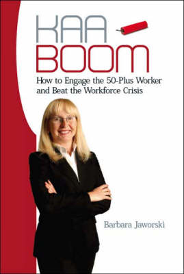 Kaa-boom!: How to Engage the 50-plus Worker and Beat the Workforce Crisis