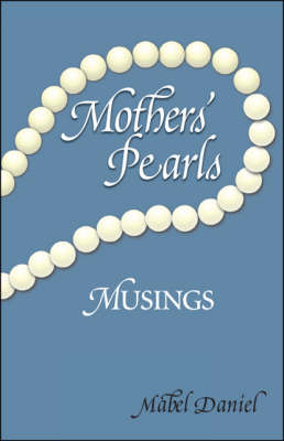Mothers' Pearls: Musings