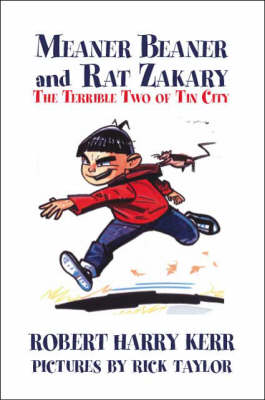 Meaner Beaner and Rat Zakary: The Terrible Two of Tin City