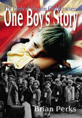 The Plight of Wartime Child Evacuees: One Boy's Story