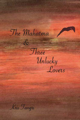 The Mahatma and Three Unlucky Lovers