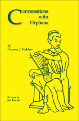Conversations with Orpheus