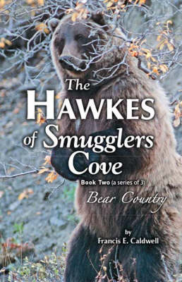 The Hawkes of Smugglers Cove: Bk. 2: Bear Country