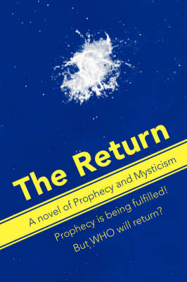 The Return: A Novel of Prophecy and Mysticism