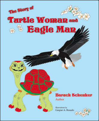The Story of Turtle Woman and Eagle Man