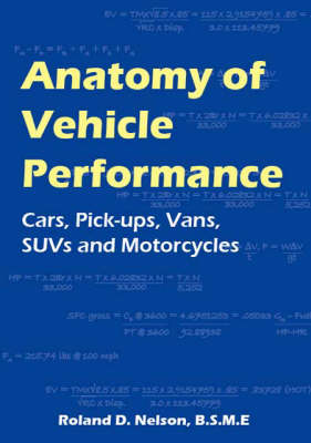 Anatomy of Vehicle Performance: Cars, Pick-ups, Vans, SUVs and Motorcycles