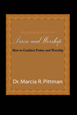 Application of Praise and Worship: How to Conduct Praise and Worship