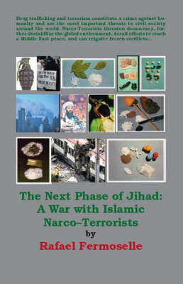 The Next Phase of Jihad: A War with Islamic Narco-terrorists