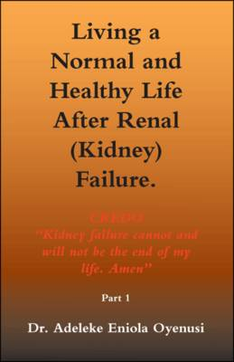Living a Normal and Healthy Life After Renal (kidney) Failure