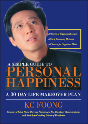 A Simple Guide to Personal Happiness: A 30 Day Life Makeover Plan