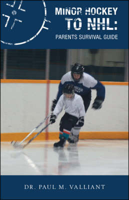 Minor Hockey to NHL: Parents Survival Guide