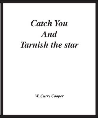 Catch You and Tarnish the Star