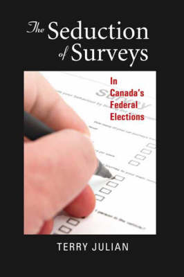 The Seduction of Surveys in Canada's Federal Elections