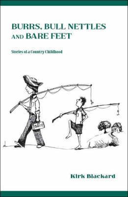 Burrs, Bull Nettles and Bare Feet: Stories of a Country Childhood