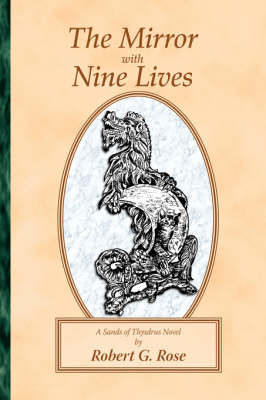 The Mirror with Nine Lives: A Sands of Thysdrus Novel