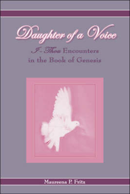 Daughter of a Voice: I Thou Encounters in the Book of Genesis