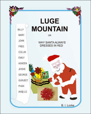 Luge Mountain: Or Why Santa Always Dresses in Red