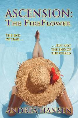Ascension: The Fireflower - The End of Time, But Not the End of the World