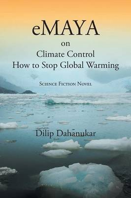 EMaya: on Climate Control How to Stop Global Warming - Science Fiction Novel