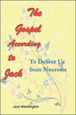 The Gospel According to Jack: To Deliver Us from Neurosis