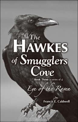 The Hawkes of Smugglers Cove: Bk. 3: Eye of the Raven